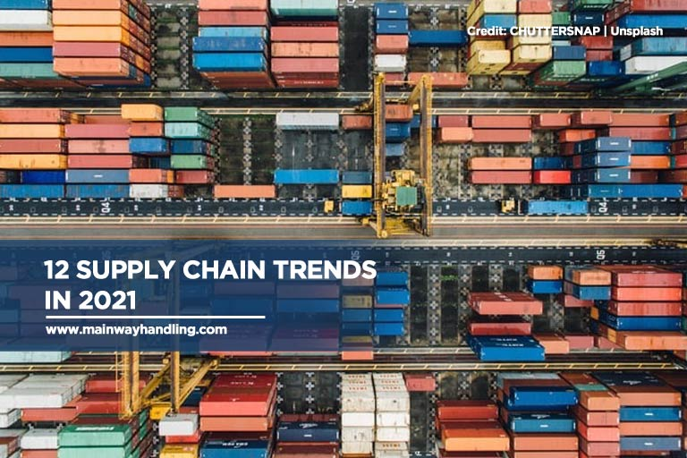 12 Supply Chain Trends in 2021