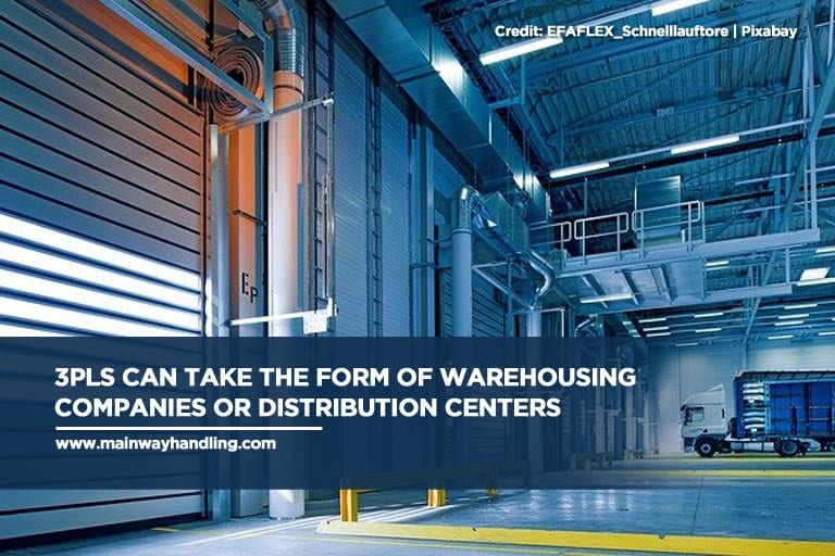 3PLs can take the form of warehousing companies or distribution centers