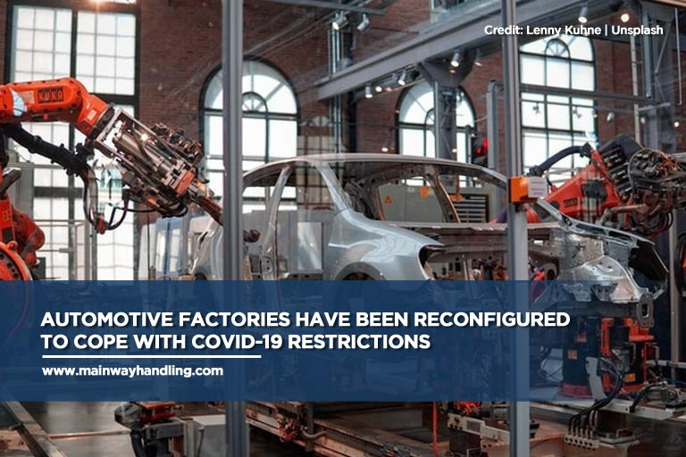 Automotive factories have been reconfigured to cope with COVID-19 restrictions