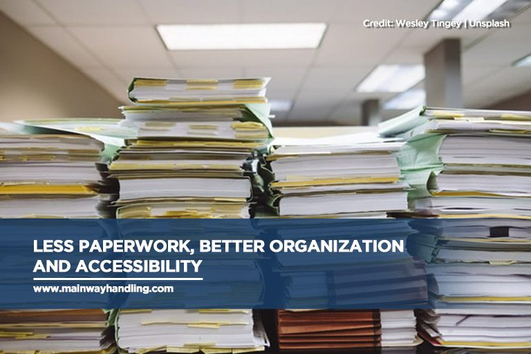 Less paperwork, better organization and accessibility