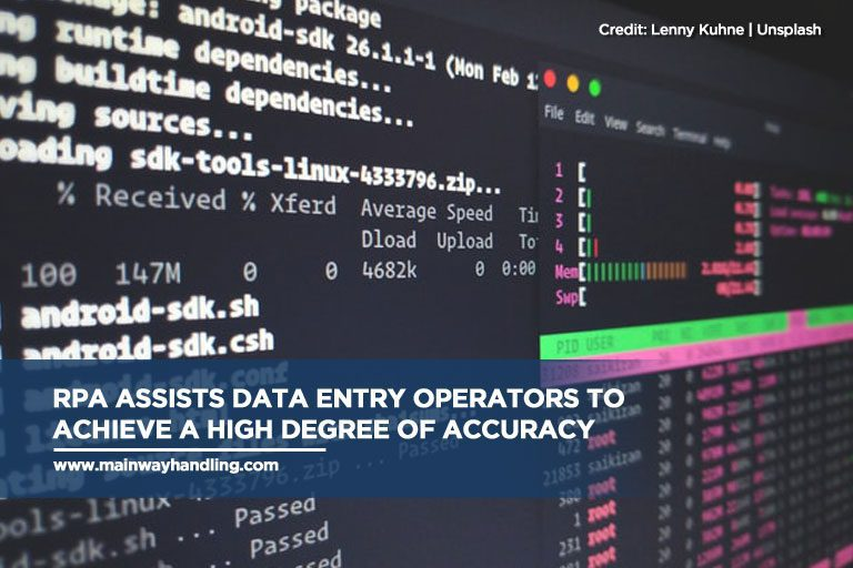 RPA assists data entry operators to achieve a high degree of accuracy