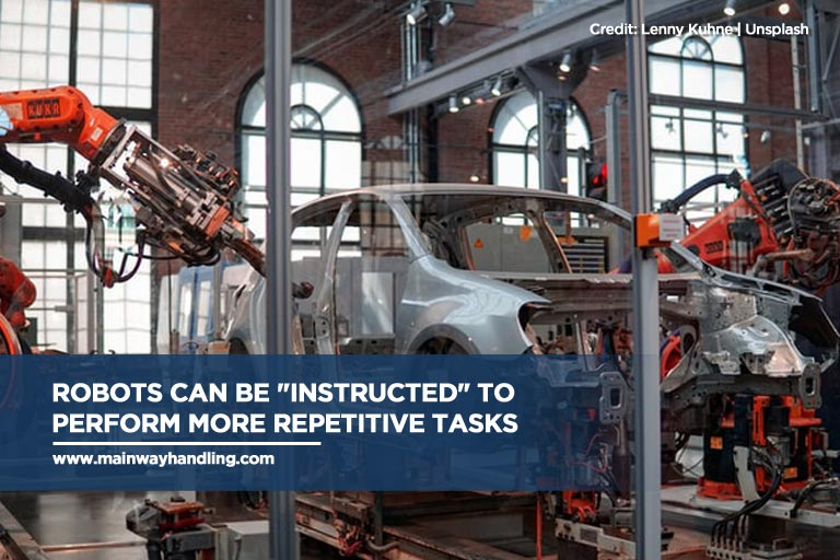 """Robots can be """"instructed"""" to perform more repetitive tasks"""